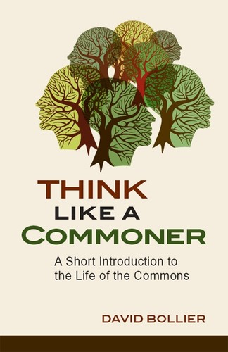 Think like a Commoner by David Bollier