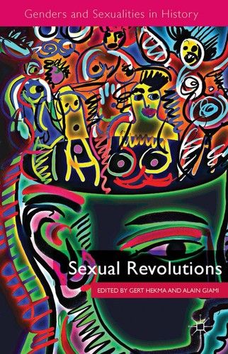 Sexual Revolutions (Genders and Sexualities in History)