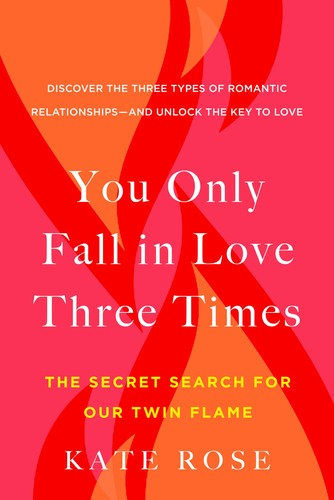 You Only Fall in Love Three Times by Kate Rose