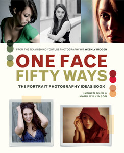 One Face Fifty Ways - The Portrait Photography Idea Book