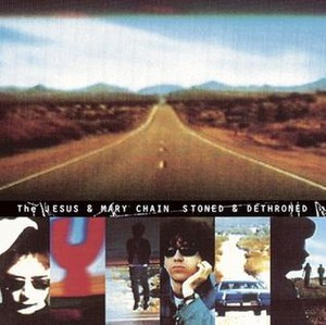 The Jesus And Mary Chain - Stoned And Dethroned (sq@TGx)