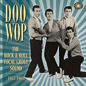 Various - Doo Wop [The Rock And Roll Vocal Group Sound ]1957-1961