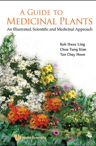 A Guide to Medicinal Plants - An Illustrated, Scientific and Medicinal Approach