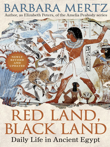Red Land, Black Land  Daily Life in Ancient Egypt by Barbara Mertz