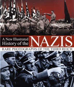 A New Illustrated History of the Nazis