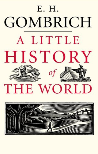 A Little History of the World By E H Gombrich