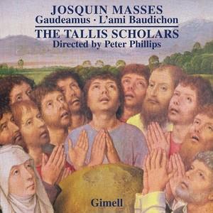 Josquin Des Prez - Missa Gaudeamus & Missa L'ami Baudichon - The Tallis Scholars & Peter Phillips