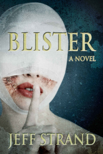 Blister by Jeff Strand