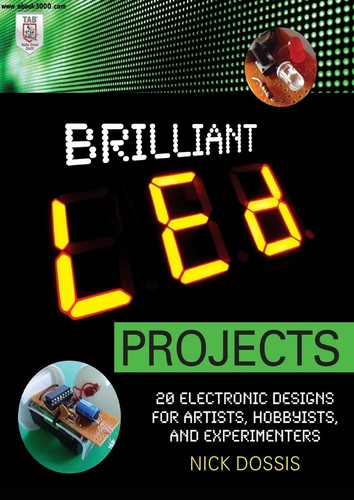 Brilliant LED Projects 20 Electronic Designs for Artists, Hobbyists, and Experimenters