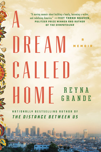 A Dream Called Home by Reyna Grande