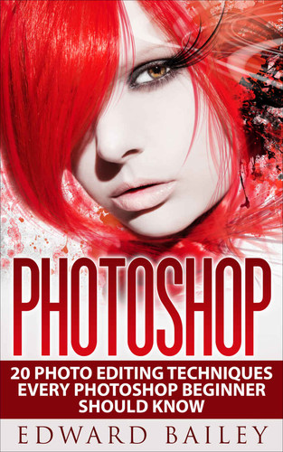 Photoshop 20 Photo Editing Techniques Every Photoshop Beginner Should Know (Graphic Design, Adobe...