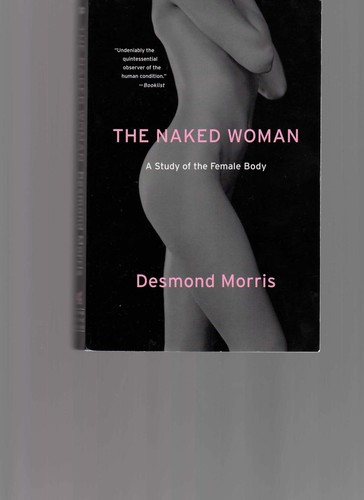 The Naked Woman A Study of the Female Body most fascinating and challenging subjects to date