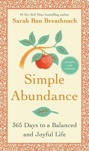 Simple Abundance - 365 Days to a Balanced and Joyful Life