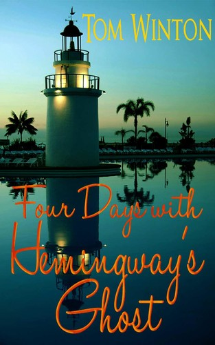 Four Days with Hemingway's Ghost by Tom Winton