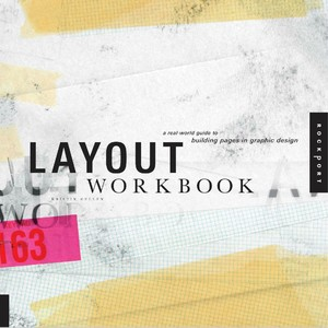 Layout Workbook - A Real-World Guide to Building Pages in Graphic Design