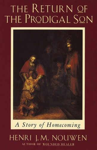 The Return of the Prodigal Son by Henri J  M  Nouwen