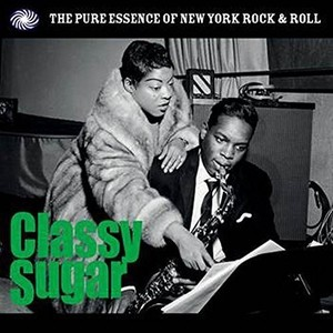 Various - Classy Sugar - The Pure Essence Of New York Rock'n'Roll