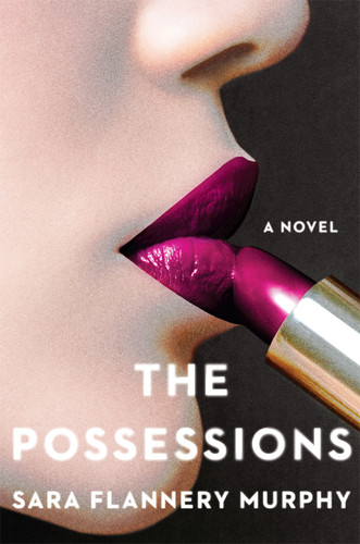 The Possessions by Sara Flannery Murphy