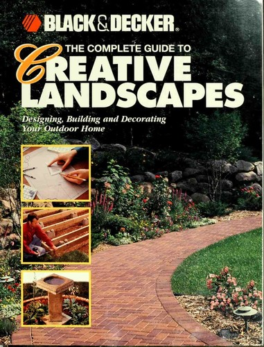 Black & Decker The Complete Guide to Creative Landscapes
