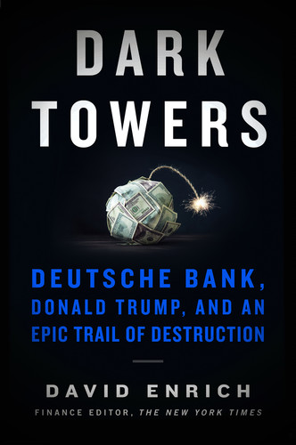 Dark Towers by David Enrich