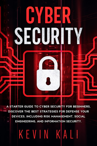 Cyber Security A Starter Guide to Cyber Security for Beginners
