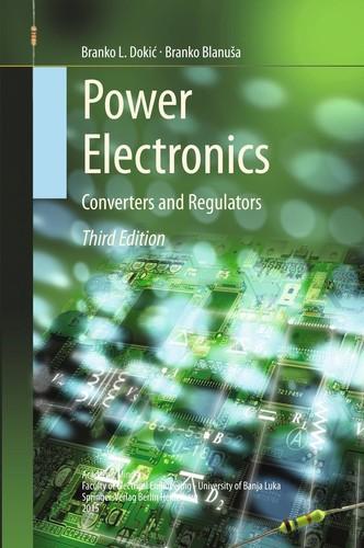 Power Electronics - Converters and Regulators