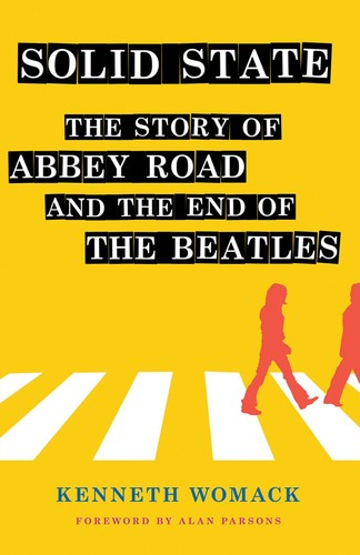 Solid State  The Story of Abbey Road    by Kenneth Womack PDF