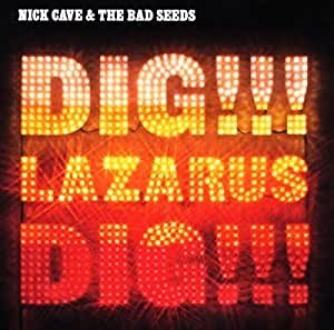 Nick Cave And The Bad Seeds - Dig!!!, Lazarus, Dig!!! (sq@TGx)