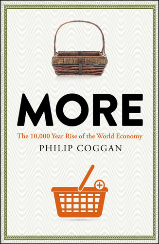 More  The 10,000-Year Rise of the World Economy by Philip Coggan