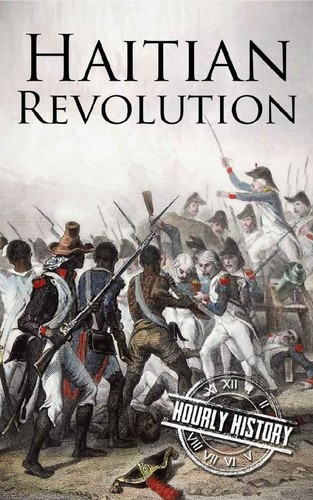 Haitian Revolution  A History From Beginning to End