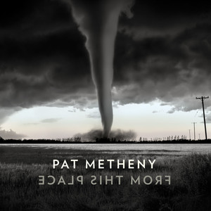 Pat Metheny - From This Place (2020) [320]