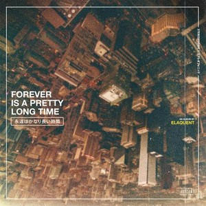 Elaquent - Forever Is A Pretty Long Time  Rap ~(2020) [320]  kbps Beats⭐