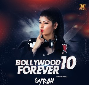 Bollywood Forever 10 (DJ SYRAH) Full Album Mp3 320kbps [FPRG]