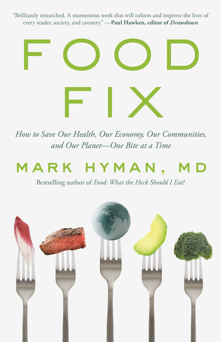Food Fix How to Save Our Health, Our Economy, Our Communities, and Our Planet--One Bite at a Time
