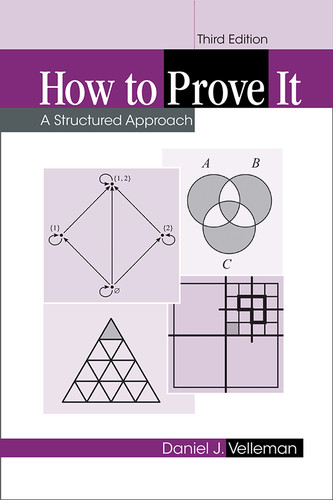 How to Prove It - A Structured Approach, 3rd Edition