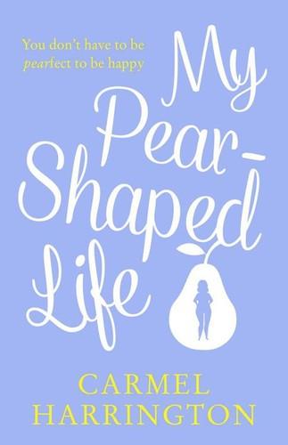 My Pear-Shaped Life by Carmel Harrington