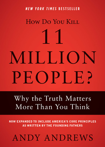 How Do You Kill 11 Million People by Andy Andrews