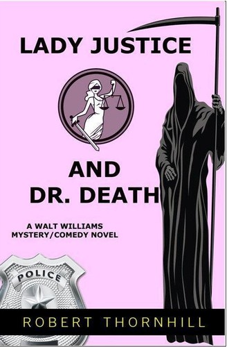 Lady Justice and Dr  Death by Robert Thornhill