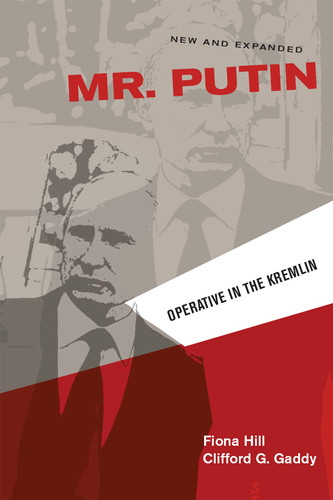 Mr  Putin  Operative in the Kremlin by Fiona Hill