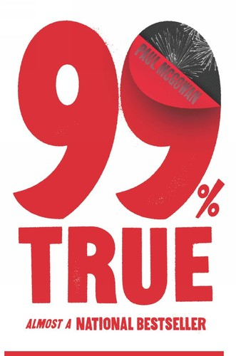 99Percent True  Almost a National Bestseller by Paul McGowan