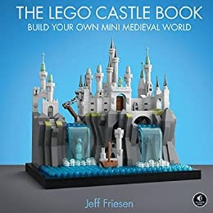 Jeff Friesen - The LEGO Castle Book  Build Your Own Mini Medieval World [Retail]