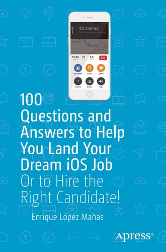 100 Questions and Answers to Help You Land Your Dream iOS Job (AKUMA)