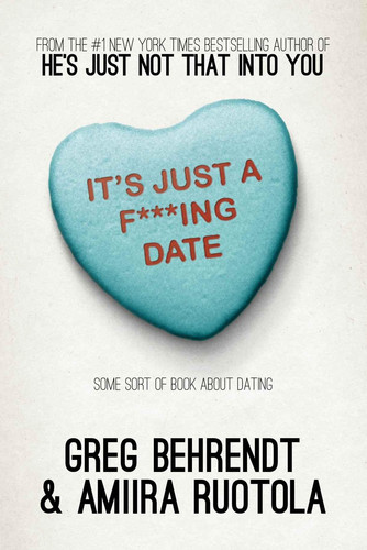 It's Just a F ing Date - Some Sort of Book About Dating