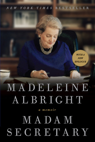 Madam Secretary  A Memoir by Madeleine Albright