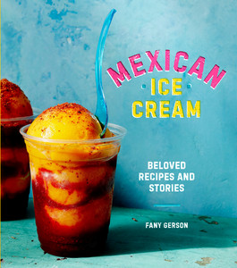 Mexican Ice Cream - Beloved Recipes and Stories